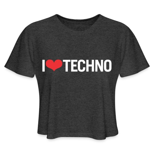 I Love Techno - Women's Cropped T-Shirt