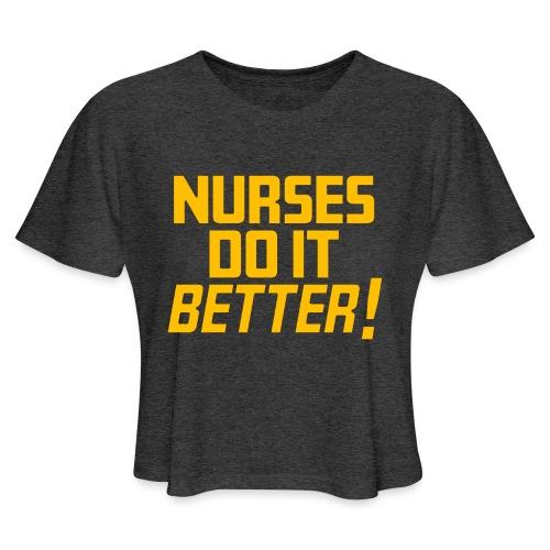 Nurses do it Better - Women's Cropped T-Shirt