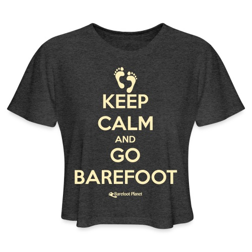 Keep Calm and Go Barefoot - Women's Cropped T-Shirt