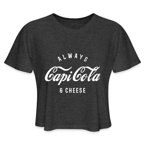Always Capicola & Cheese - Women's Cropped T-Shirt
