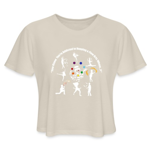 You Know You're Addicted to Hooping - White - Women's Cropped T-Shirt