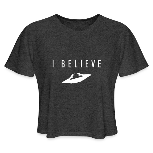 UFO I Believe - Women's Cropped T-Shirt