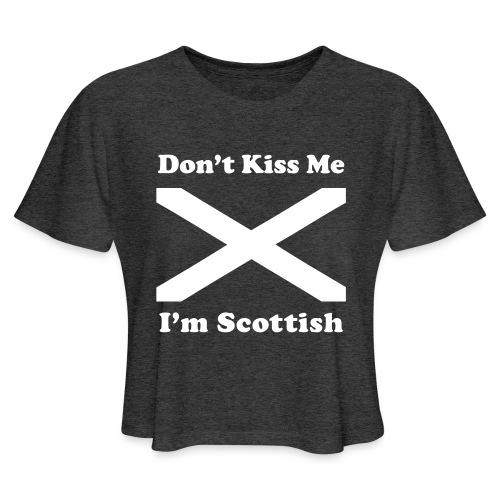 Don't Kiss Me, I'm Scottish - Women's Cropped T-Shirt