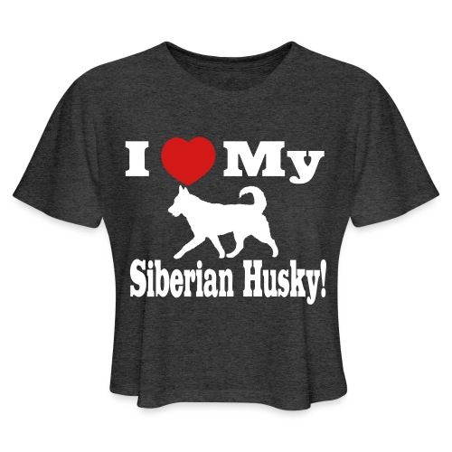 I Love my Siberian Husky - Women's Cropped T-Shirt