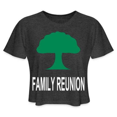***12% Rebate - See details!*** FAMILY REUNION add - Women's Cropped T-Shirt