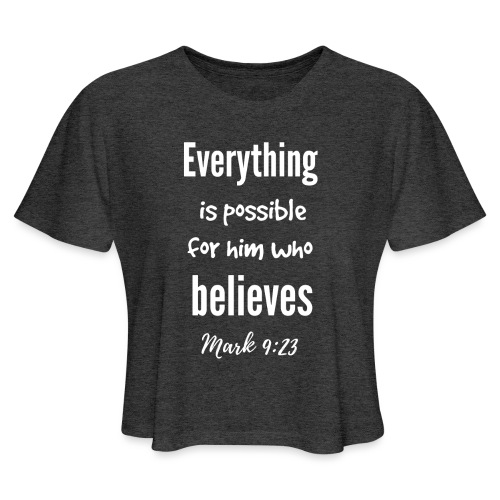 Everything is Possible - Women's Cropped T-Shirt