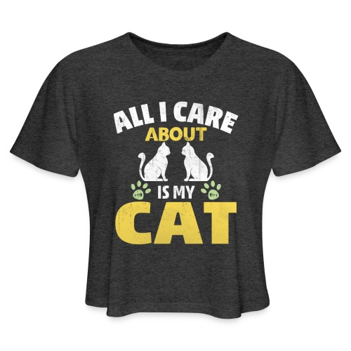 All I care Is My Cat - Women's Cropped T-Shirt