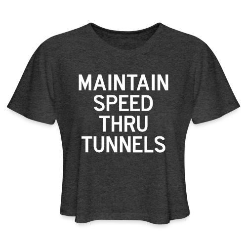 Maintain Speed Thru Tunnels (White) - Women's Cropped T-Shirt