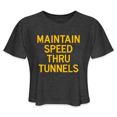 Maintain Speed Thru Tunnels (Gold) - Women's Cropped T-Shirt