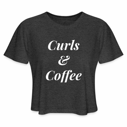curls and coffee - Women's Cropped T-Shirt
