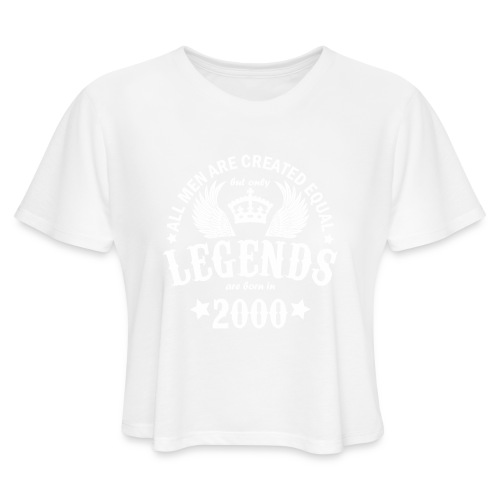 Legends are Born in 2000 - Women's Cropped T-Shirt