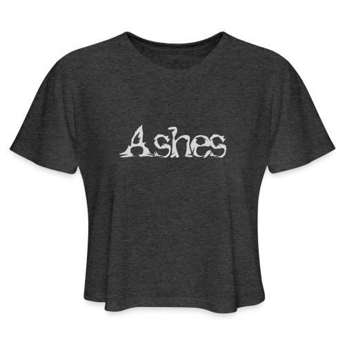 Ashes - Women's Cropped T-Shirt