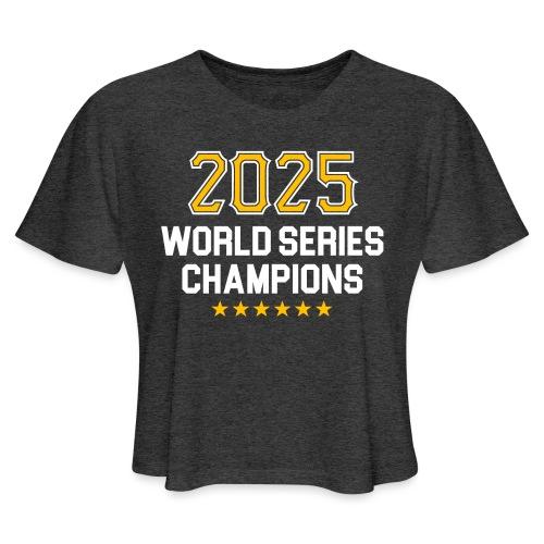 2025 World Series Champions - Women's Cropped T-Shirt