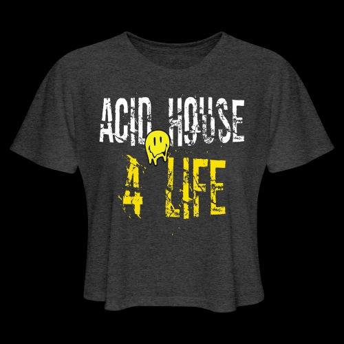Acid House 4 Life - Women's Cropped T-Shirt