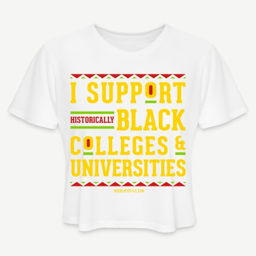 I Support HBCUs - Women's Cropped T-Shirt