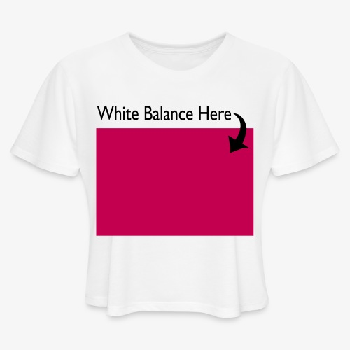 White Balance - Women's Cropped T-Shirt