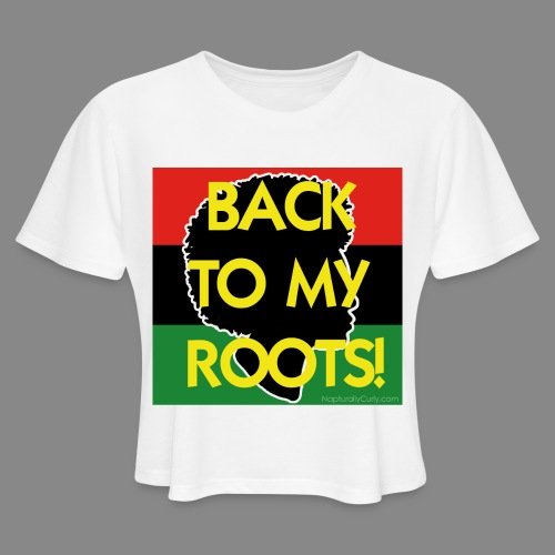 Back To My Roots - Women's Cropped T-Shirt
