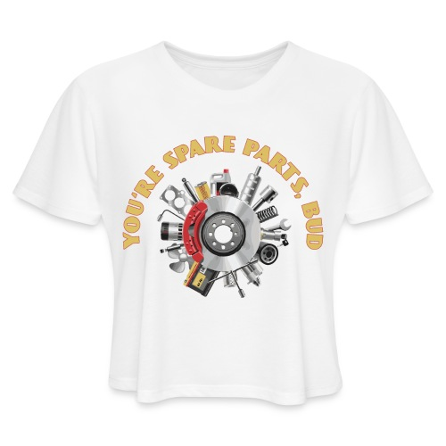 Letterkenny - You Are Spare Parts Bro - Women's Cropped T-Shirt