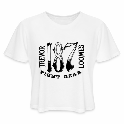 Trevor Loomes 187 Fight Gear Street Wear Logo - Women's Cropped T-Shirt