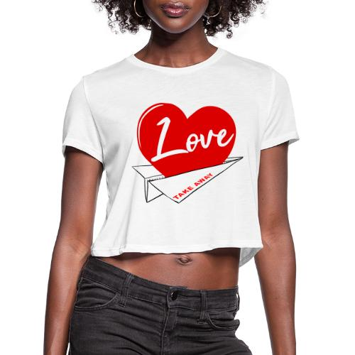 Love take away - Women's Cropped T-Shirt