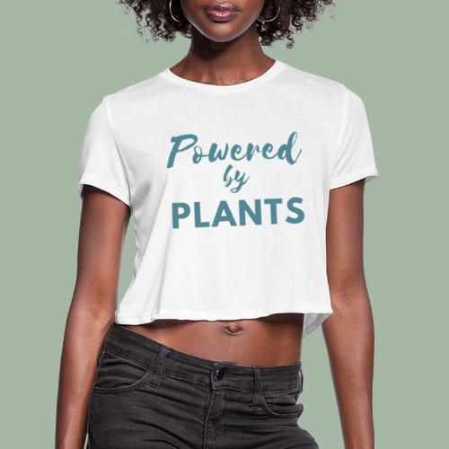 Powered by Plants - Women's Cropped T-Shirt