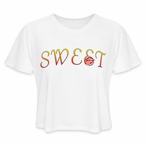Sweet - Women's Cropped T-Shirt