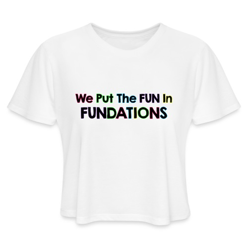 fundations png - Women's Cropped T-Shirt