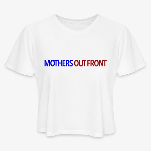 Mothers Out Front Logo - Women's Cropped T-Shirt