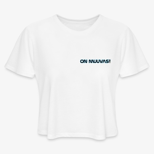 ON MUVVAS! - Women's Cropped T-Shirt