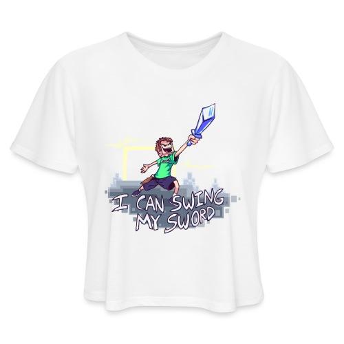 I Can Swing My Sword - Women's Cropped T-Shirt