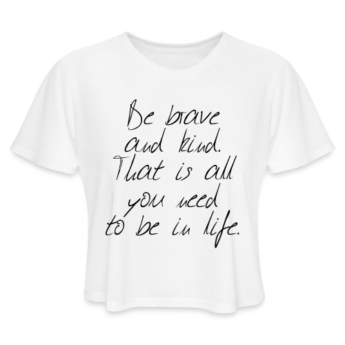 Brave & kind - Women's Cropped T-Shirt
