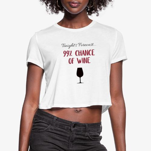 Tonight's Forecast - 99% Chance of Wine - Women's Cropped T-Shirt