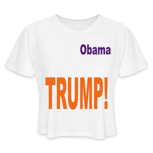 I survived Obama. You'll survive Trump - Women's Cropped T-Shirt