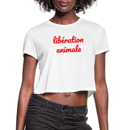 Liberation Animale - Women's Cropped T-Shirt