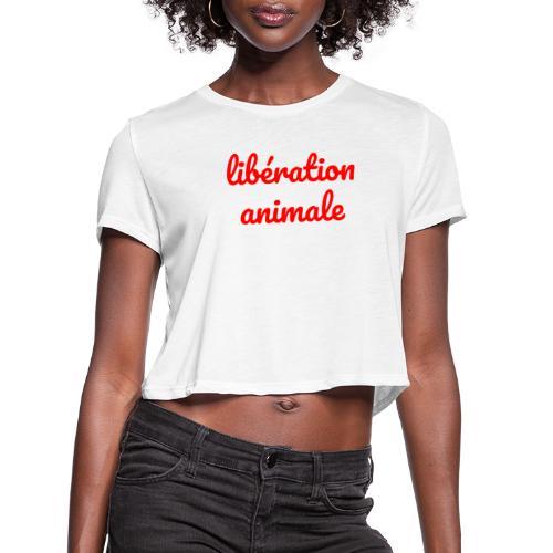 Liberation Animale - Women's Cropped T-Shirt