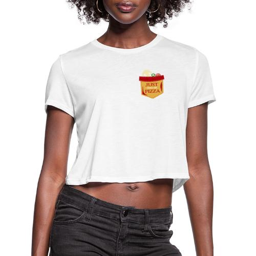 Just feed me pizza - Women's Cropped T-Shirt
