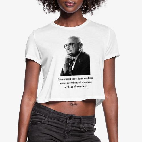 Milton Friedman Concentrated Power - Women's Cropped T-Shirt