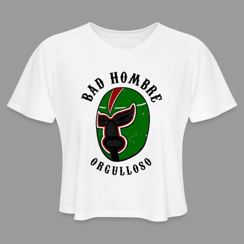 Proud Bad Hombre (Bad Hombre Orgulloso) - Women's Cropped T-Shirt