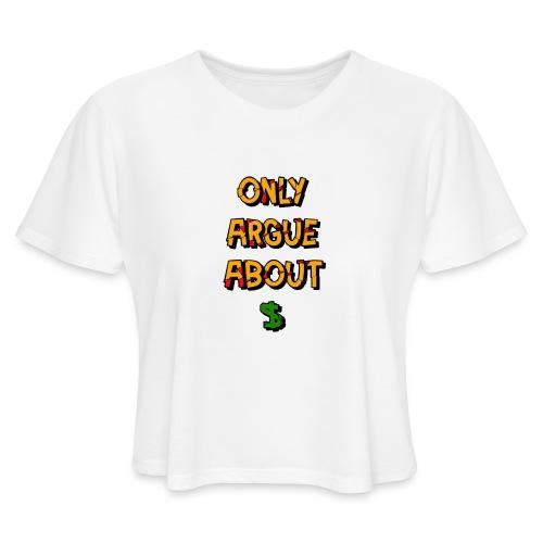 Don't Argue - Women's Cropped T-Shirt
