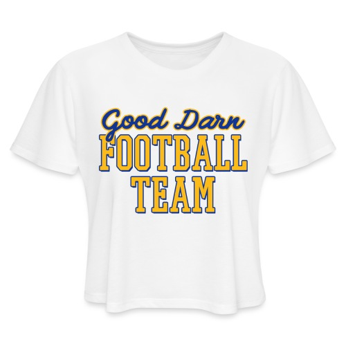 Good Darn Football Team - Women's Cropped T-Shirt