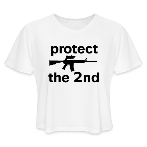 PROTECT THE 2ND - Women's Cropped T-Shirt