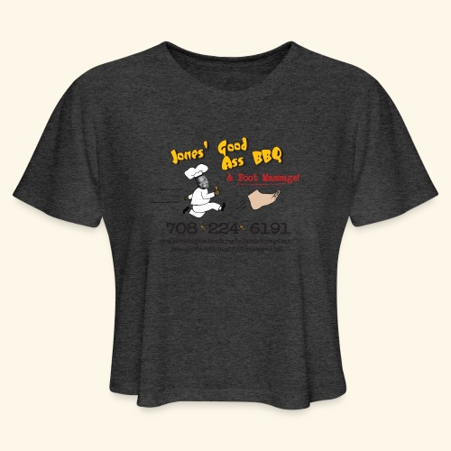 Jones Good Ass BBQ and Foot Massage logo - Women's Cropped T-Shirt