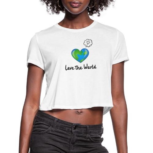 Love the World - Women's Cropped T-Shirt
