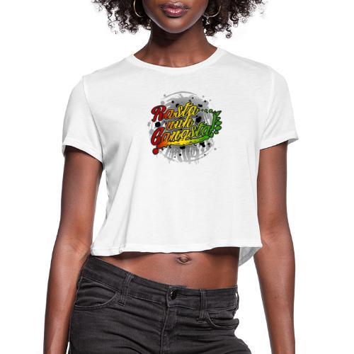 Rasta nuh Gangsta - Women's Cropped T-Shirt