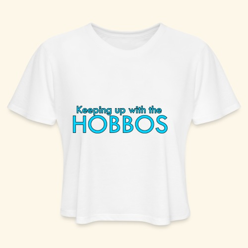 KEEPING UP WITH THE HOBBOS | OFFICIAL DESIGN - Women's Cropped T-Shirt