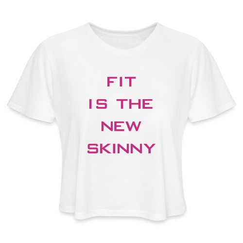 The New Skinny Gym Motivation - Women's Cropped T-Shirt