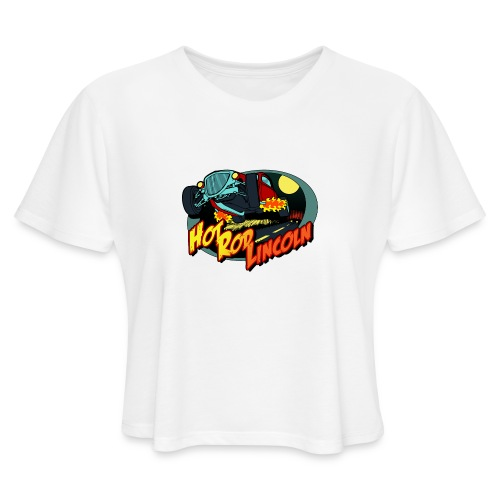 Hot Rod Lincoln - Women's Cropped T-Shirt