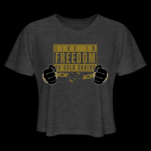 Live Free - Women's Cropped T-Shirt