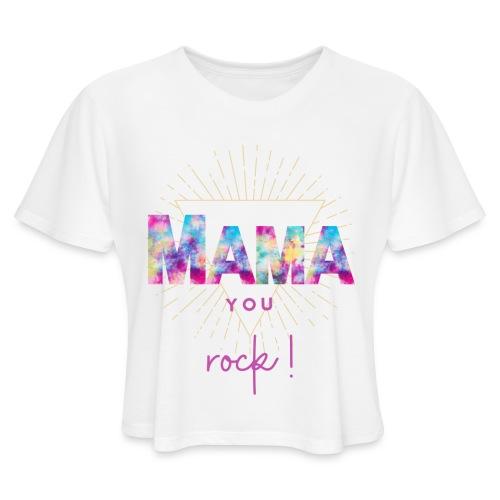 Mama you rock Short Sleeves T-Shirt - Women's Cropped T-Shirt