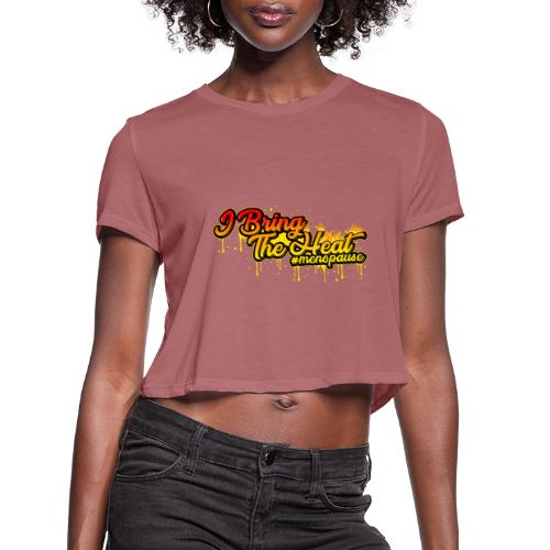 I Bring The Heat - Women's Cropped T-Shirt